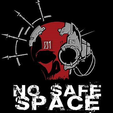 No Safe Space by 01Graphics