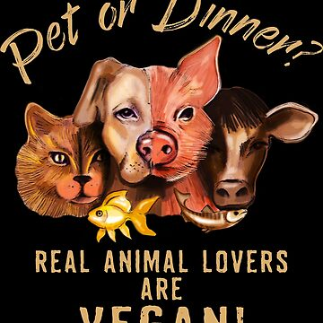 Real Animal Lovers are VEGAN! by rahmenlos