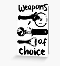 Weapons of choice - Black Greeting Card