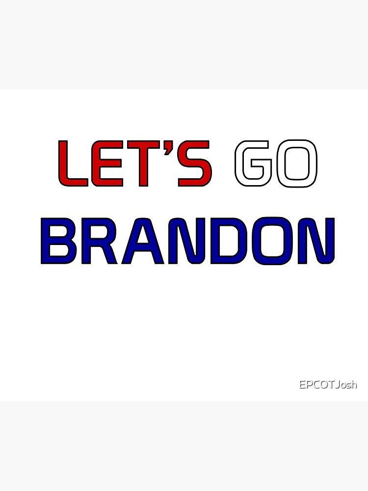 Let's Go Brandon by EPCOTJosh