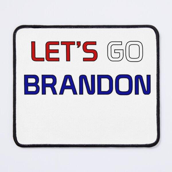 Let's Go Brandon Mouse Pad