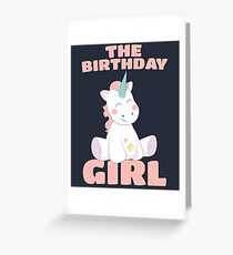 The Birthday Girl - Happy Birthday Magical Unicorn Greeting Card