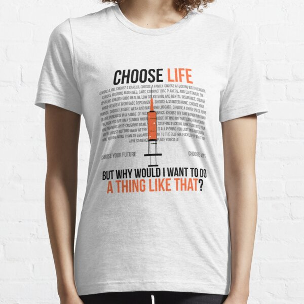 Choose Life - Trainspotting Camiseta esencial