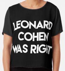 Leonard Cohen hatte Recht Chiffontop