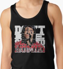 Don't Be Scared Homie! Tank Top