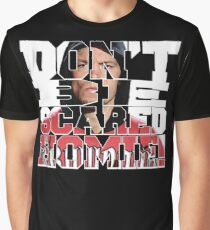 Don't Be Scared Homie! Graphic T-Shirt