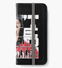 Don't Be Scared Homie! iPhone Wallet/Case/Skin