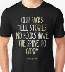 our backs tell stories no books have the spine to carry Unisex T-Shirt