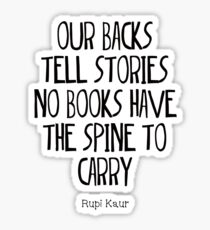 """""""our backs tell stories no books have the spine to carry"""" Sticker"""