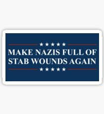 Make Nazis Full of Stab Wounds Again Sticker