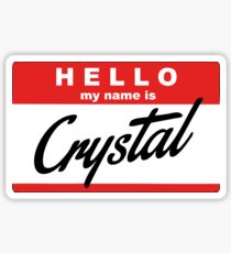 hello, my name is Crystal Sticker