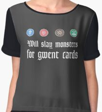 Will slay monsters for gwent cards Chiffon Top