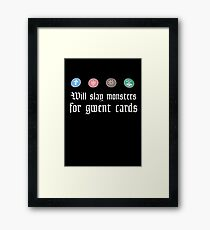 Will slay monsters for gwent cards Framed Print
