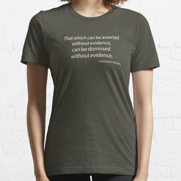 "Hitchens ""That which can be asserted..."" Essential T-Shirt"