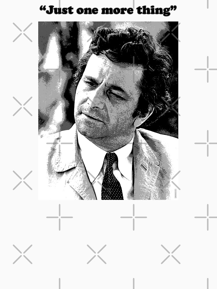 """Columbo - """"Just one more thing"""" by thedrumstick"""
