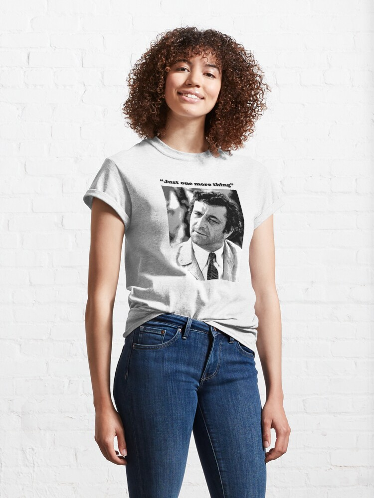"""Alternate view of Columbo - """"Just one more thing"""" Classic T-Shirt"""