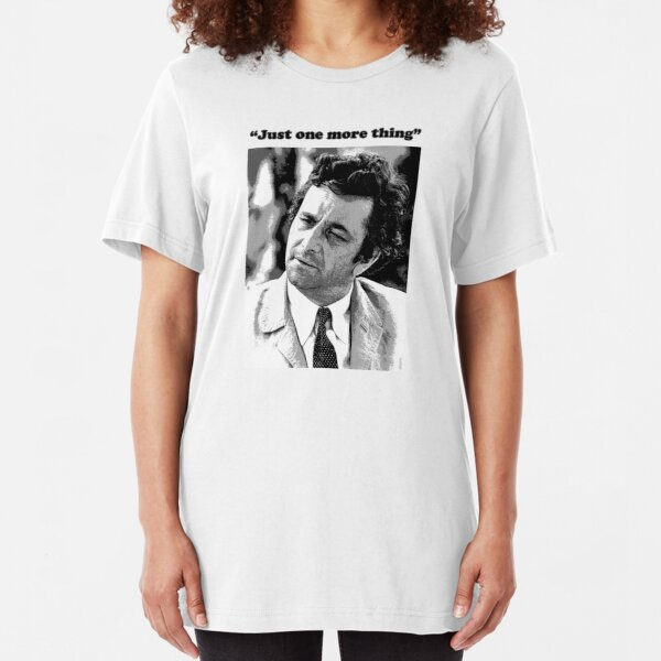"Columbo - ""Just one more thing"" Slim Fit T-Shirt"