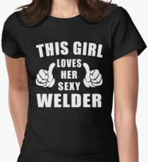 This Girl Loves Her Sexy Welder Shirt Womens Fitted T-Shirt