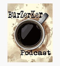 BurZerKer Podcast swag!! Photographic Print