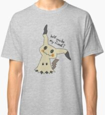 Will you be my friend? Mimikyu Classic T-Shirt
