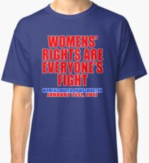 Womens' Rights are Everyone's Fight Unisex Classic T-Shirt
