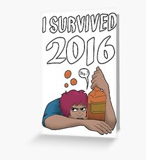I Survived 2016 Greeting Card