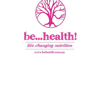 Be...Health! by jasonlanger