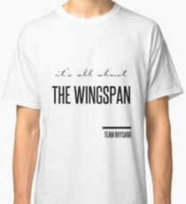 it's all about the wingspan Classic T-Shirt
