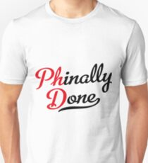 Phinally Done Unisex T-Shirt