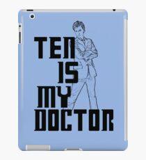 ten is my doctor iPad Case/Skin