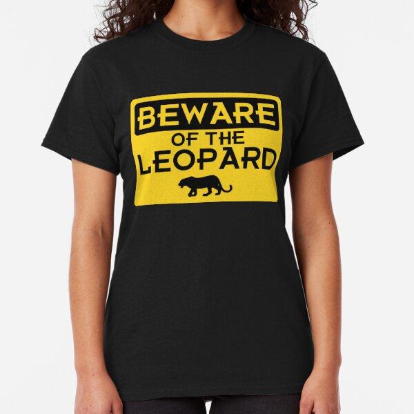 Beware of the Leopard Classic T-Shirt