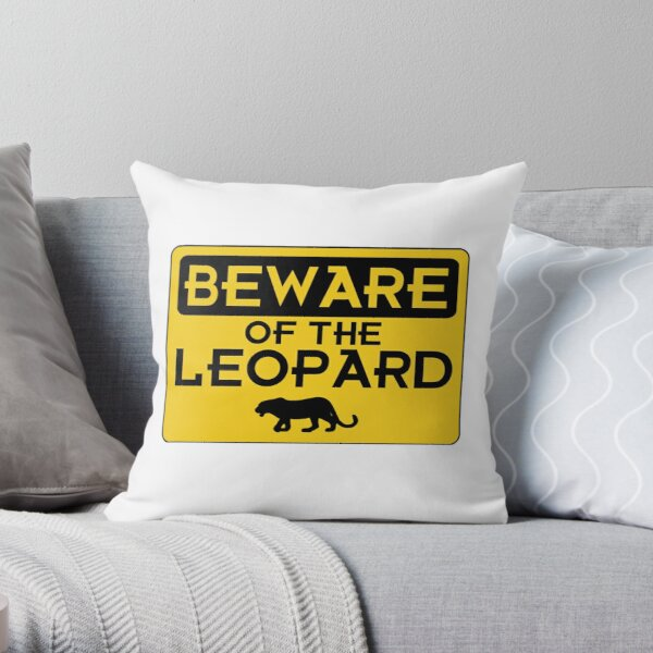Beware of the Leopard Throw Pillow