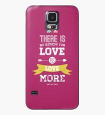 Love More Hülle & Klebefolie für Samsung Galaxy