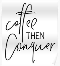 MINI MOTIVATOR COLLECTION - COFFEE THEN CONQUER Poster