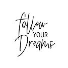 MINI MOTIVATOR COLLECTION - FOLLOW YOUR DREAMS by Kat Massard