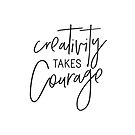 MINI MOTIVATOR COLLECTION - CREATIVITY TAKES COURAGE by Kat Massard