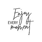 MINI MOTIVATOR COLLECTION - ENJOY EVERY MOMENT by Kat Massard
