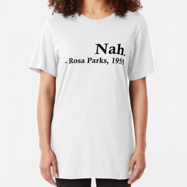 Rosa Parks - Nein. Slim Fit T-Shirt