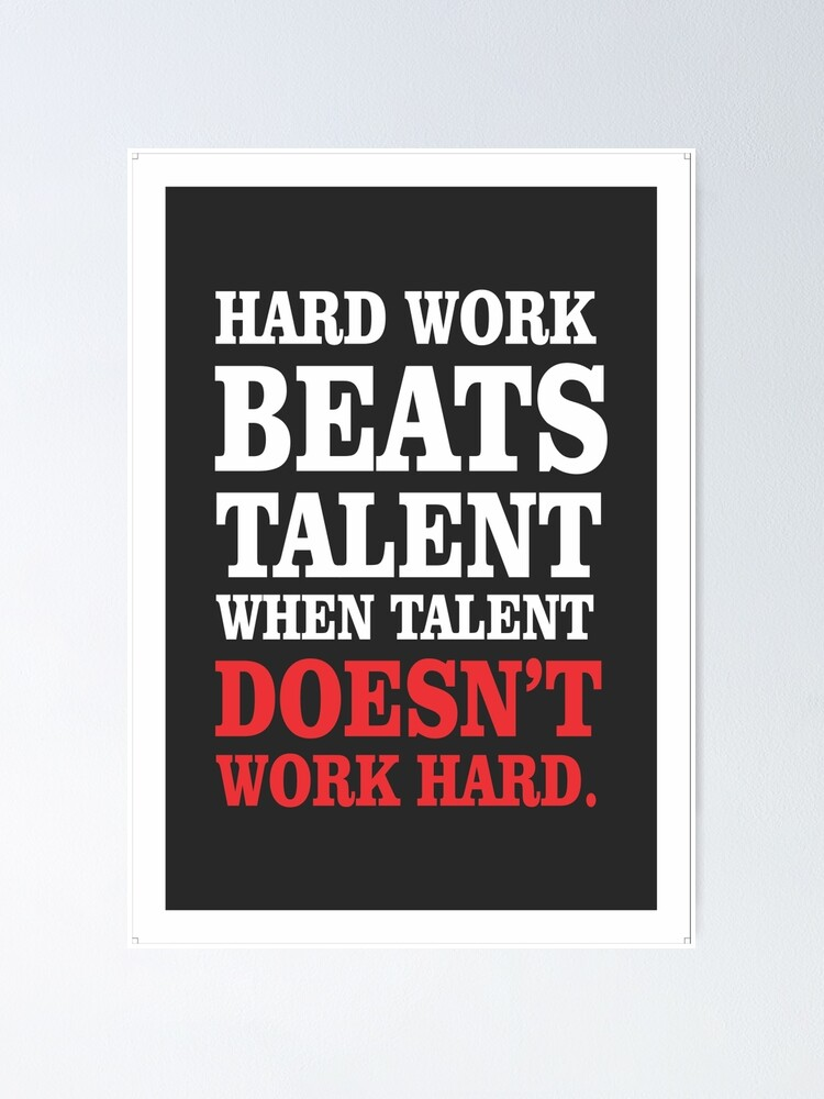 Hard Work Beats Talent Inspirational Quotes Poster By Creativeideaz Redbubble