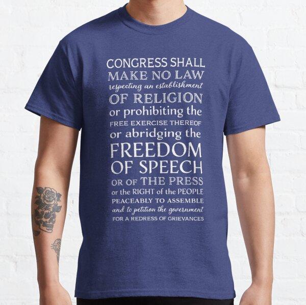 FIRST AMENDMENT FREEDOM OF SPEECH  Classic T-Shirt
