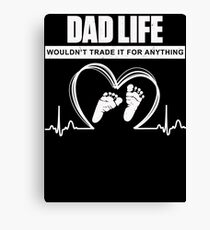 Dad life wouldn't trade it for anything Canvas Print