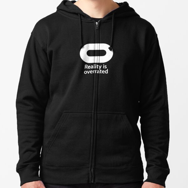 Oculus - Reality is Overrated Zipped Hoodie