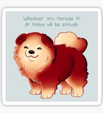 """Whatever You Manage to Do"" Pup Sticker"