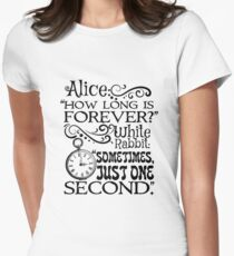 """""""How long is forever?"""" Alice in Wonderland quote Women's Fitted T-Shirt"""