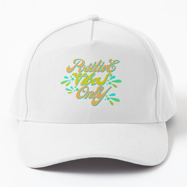 positive vibes only Baseball Cap