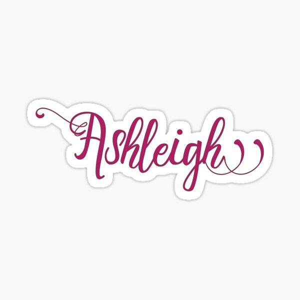 Ashleigh - name Sticker