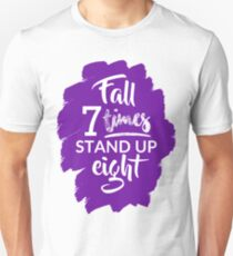Fall Seven Times, Stand Up Eight - Inspiring Quote - Purple T-Shirt