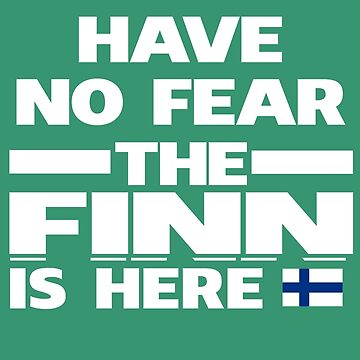 No Fear Finn Is Here Finland Pride by AlwaysAwesome