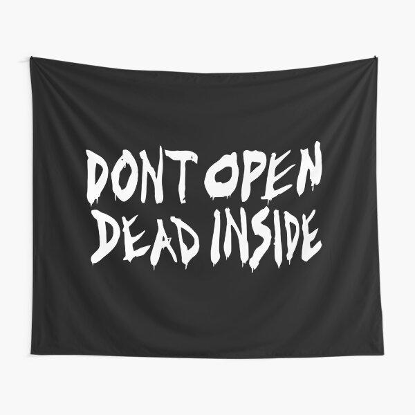 Don't Open Dead Inside Tapestry