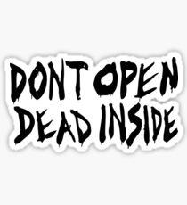 Öffnen Sie nicht Dead Inside Sticker
